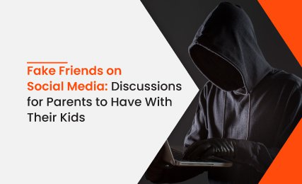 Fake Friends on Social Media: Discussions for Parents to Have with their Kids.jpg