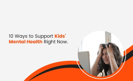 #10 Ways to Support Kids' Mental Health Right Now -featured