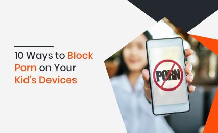 10 ways to block porn on your kids device thumbnail.jpg