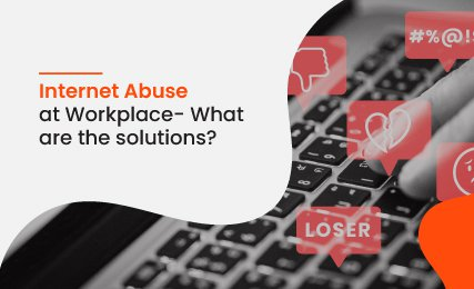 Internet Abuse at Workplace- What are the solutions?.jpg