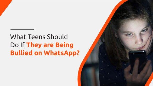 8.-What-teens-Should do for whatsapp bullying.jpg