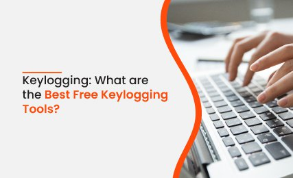 What are the Best Free Keylogging Tools?.jpg