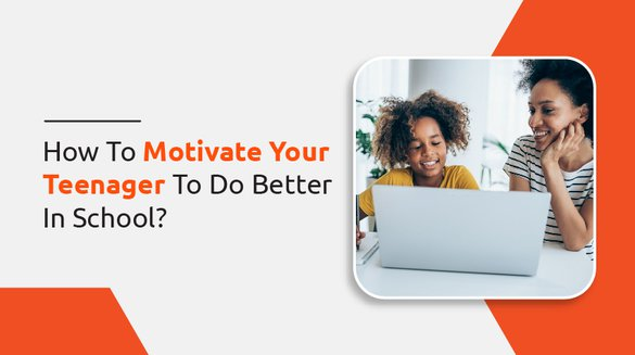 8 motivate your teenager to do better in school.jpg