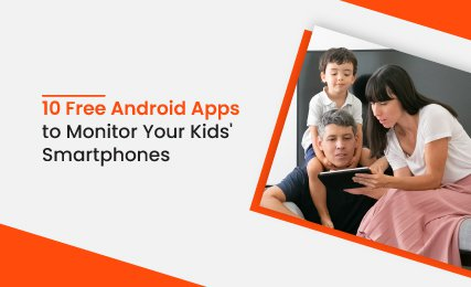 10 Free Android Apps to Monitor Your Kids' Smartphones.jpg