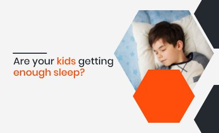 Are Your Kids Getting Enough Sleep.jpg