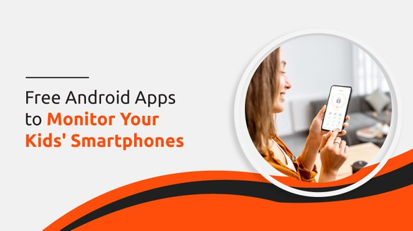 Free Android Apps to Monitor Your Kid Smartphones.jpg