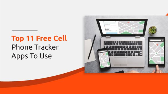 Free Cell Phone Tracker Apps To Use In 2021.jpg