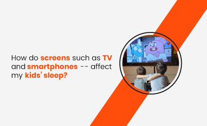 How do screens--such as TV and smartphones -- affect my kids' sleep - featured