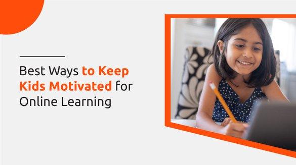 Keeping-Kids Motivated for Online Learning.jpg