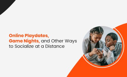 Online Playdates, Game Nights, and Other Ways to Socialize at a Distance - featured