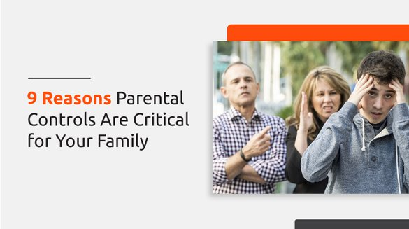 Reasons Parental Control Are Critical for Your Family.jpg