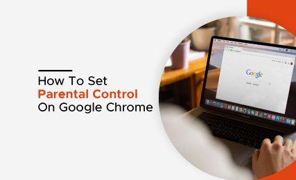 Set Parental Controls on Google Chrome-Intro.jpg