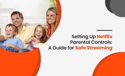 Setting Up Netflix Parental Controls A Guide for Safe Streaming-featured