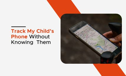 Track My Child's Phone Without Them Knowing-intro.jpg