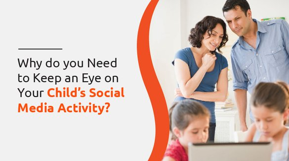 Why do you Need to Keep an Eye on your Child's Social Media Activity.jpg