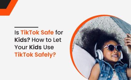 tiktok-safe-for-kids.-smalljpg.jpg